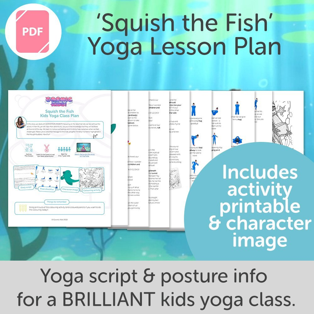 Squish The Fish Kids Yoga Class Plan New Style Cosmic Kids Yoga