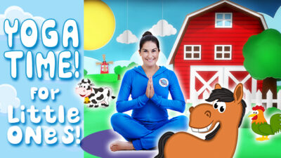Yoga Time! | On the Farm (for little ones!)