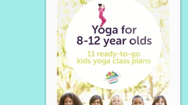 Yoga for 8-12 Year Olds - 11 ready-to-go class plans