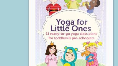Yoga for Little Ones - 11 class plans for 2 to 4 year olds.