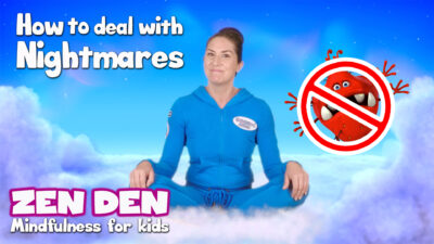 Zen Den | How to Deal with Nightmares | Mindfulness for Kids