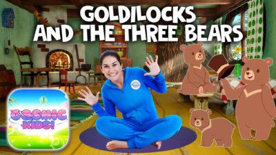 Goldilocks and the Three Bears | A Cosmic Kids Yoga Adventure