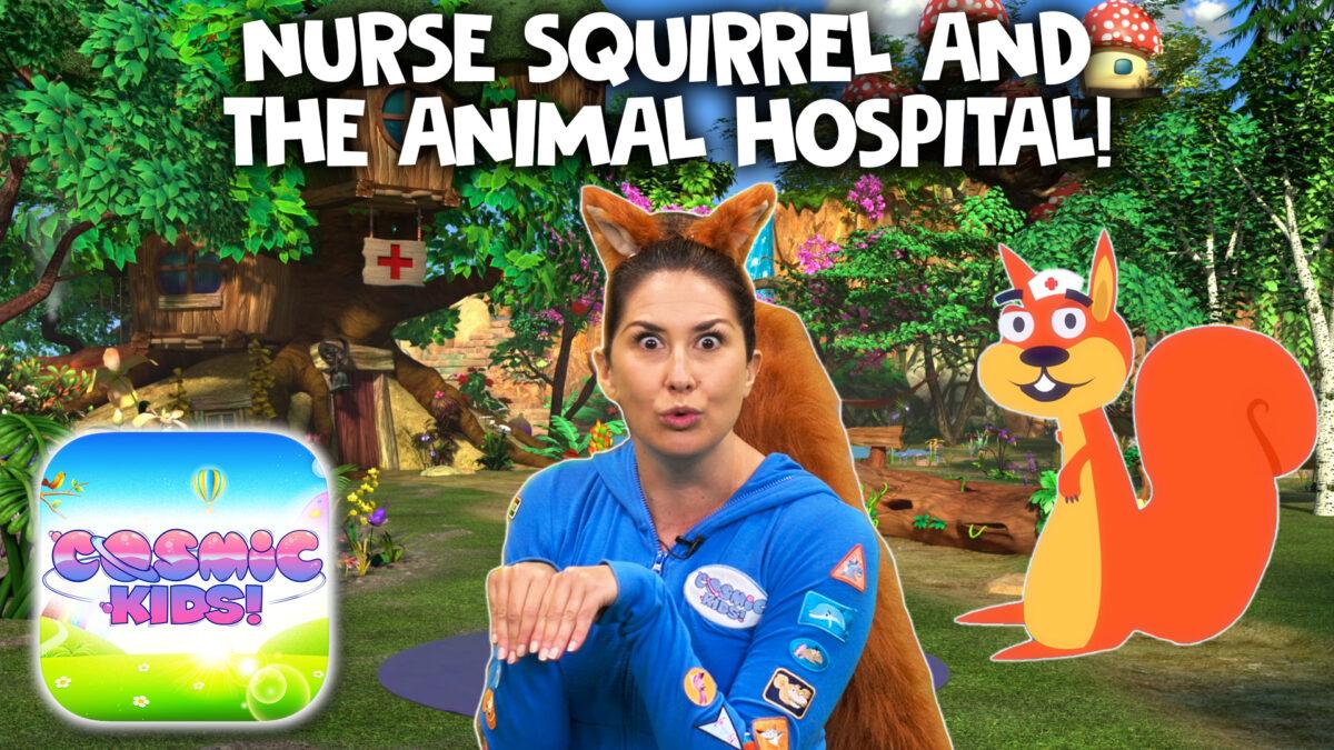 Nurse Squirrel 🐿 | A Cosmic Kids Yoga Adventure